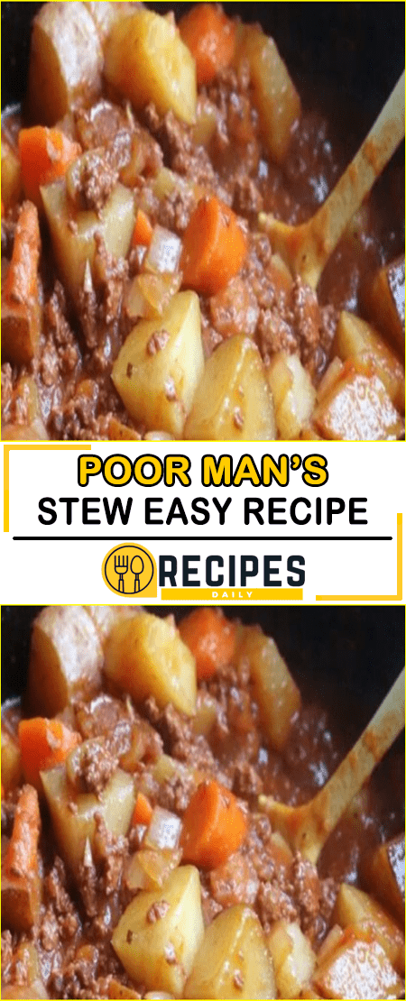 Poor Man S Stew Easy Recipe In 2020 With Images Food Poor Man Stew Recipe Recipes