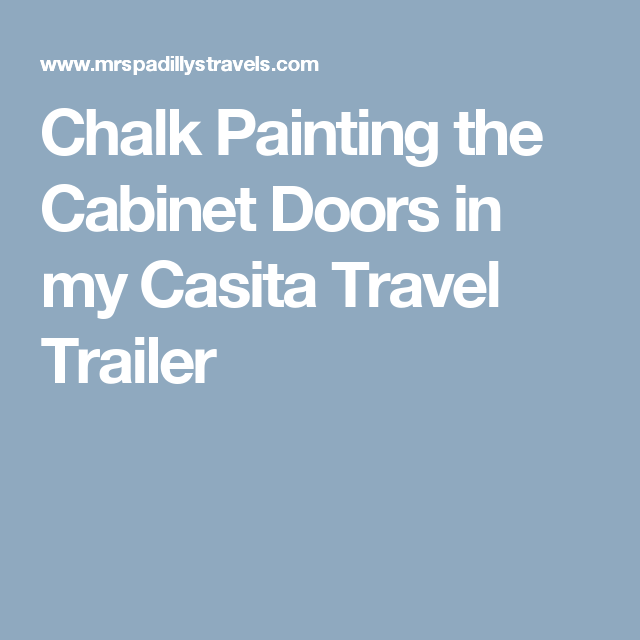Chalk Painting the Cabinet Doors in my Casita Travel Trailer