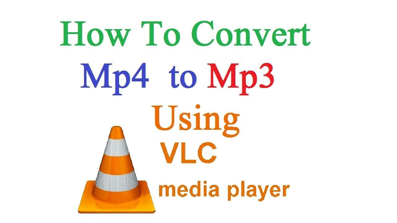 How To Convert MP4 to MP3 with VLC Media Player in 2020 ...