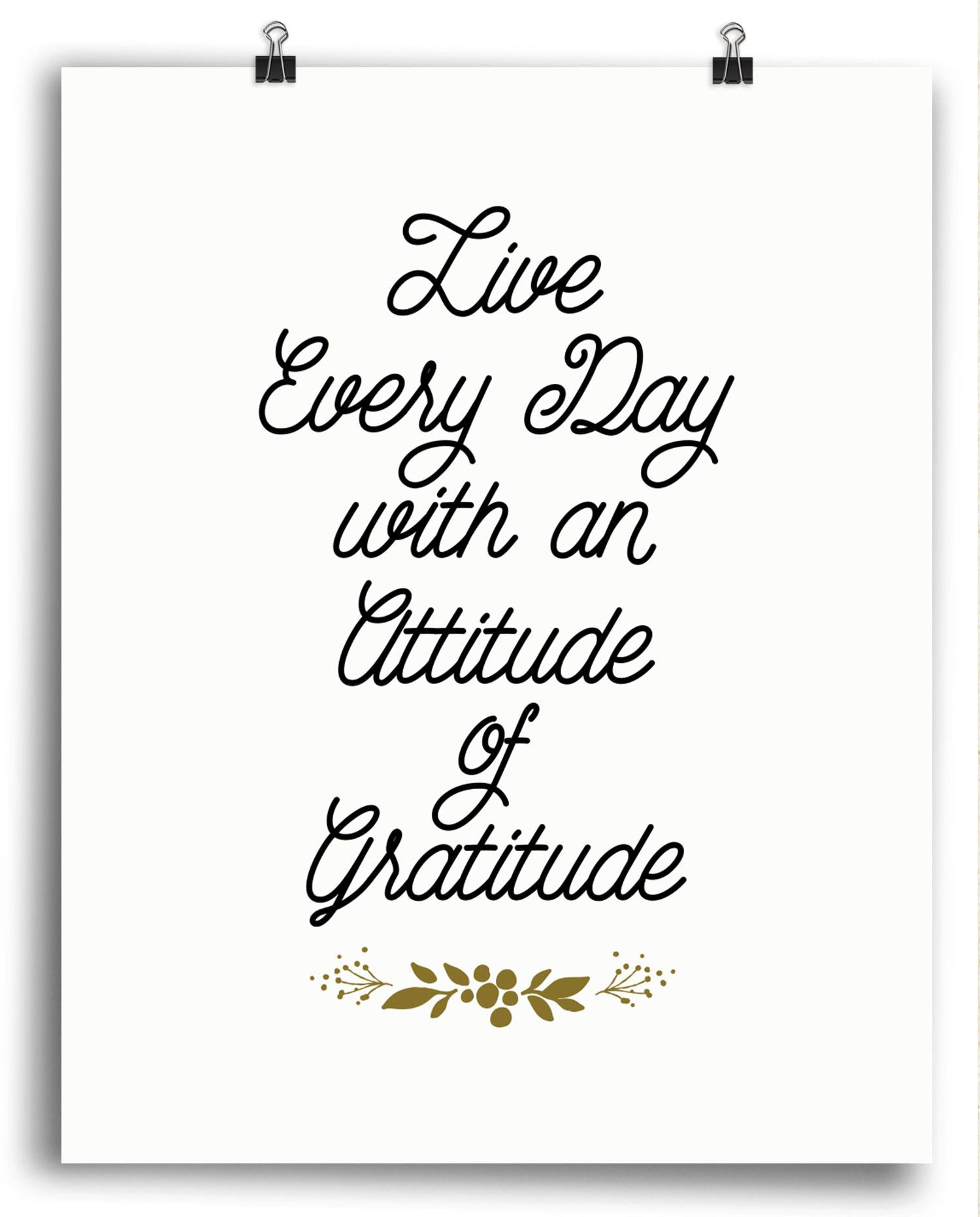 Live Gold Quotes Every Day Gratitude Print  Gratitude Attitude And Penmanship