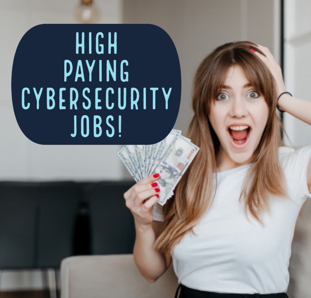 High Paying Cybersecurity Jobs That Will Make You Rich in
