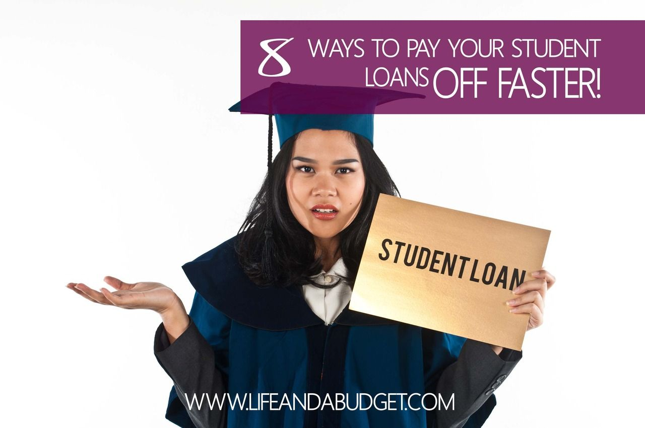 8 ways to pay off your student loans faster home