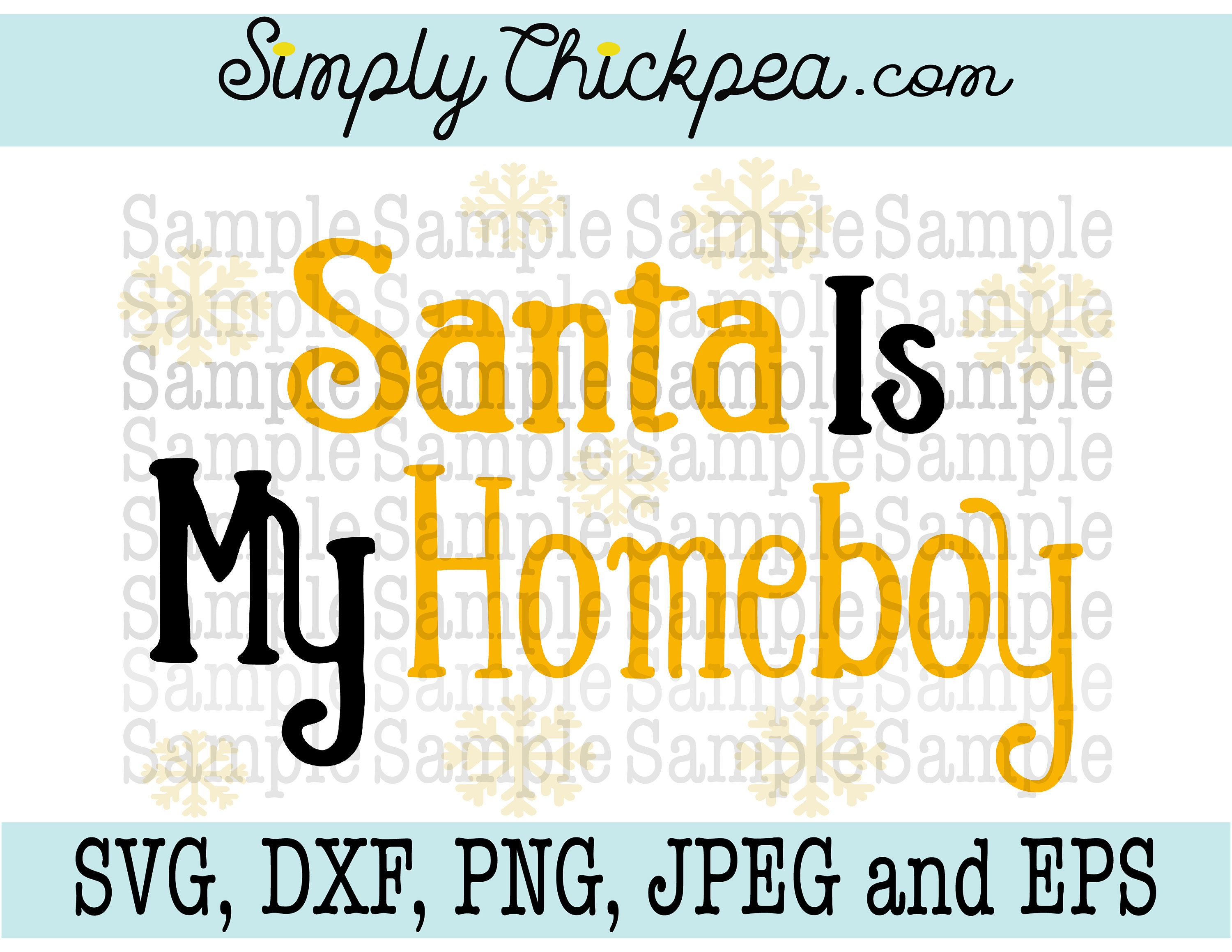 SVG DXF PNG cutting file Jpeg and Eps - Santa Is My Homeboy ...