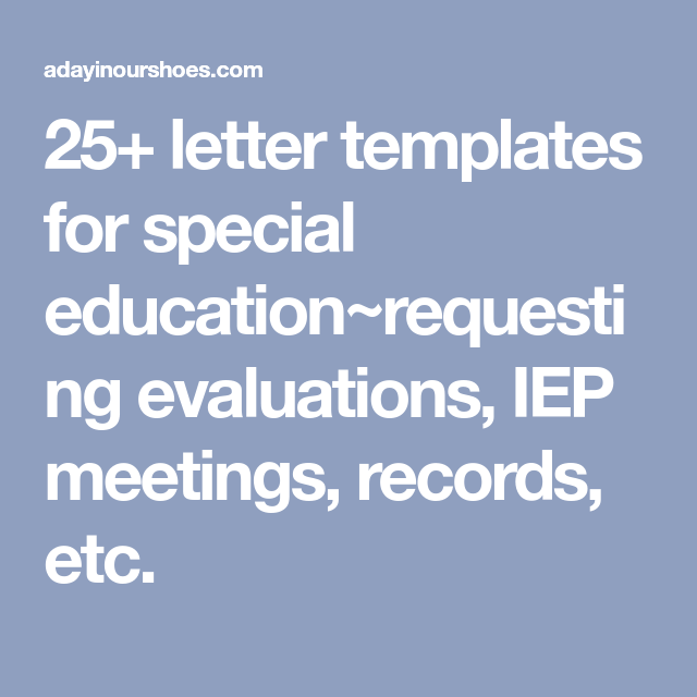 25 letter templates for special educationrequesting evaluations iep meetings records