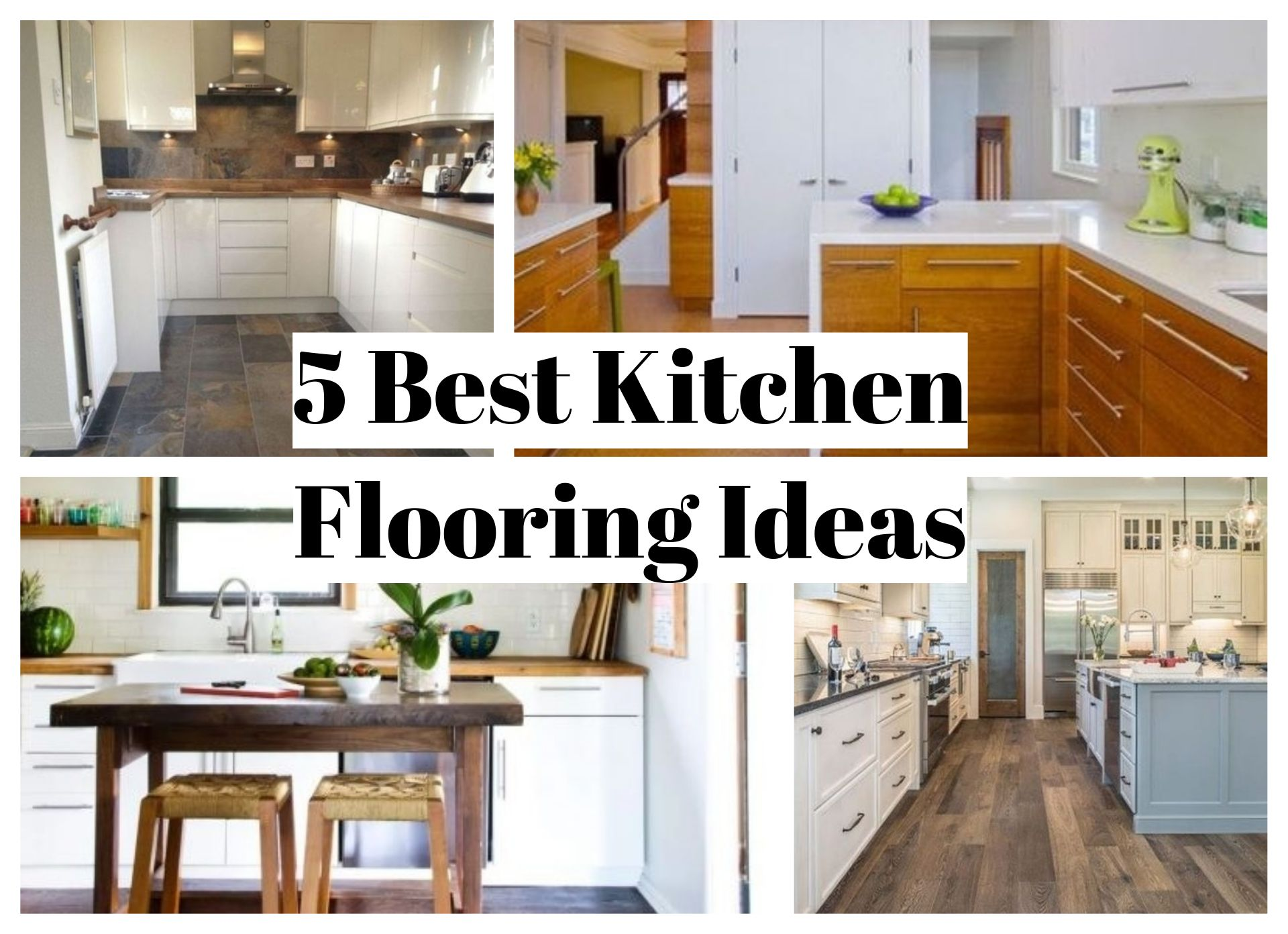 5 Best Kitchen Flooring Ideas In 2020 Kitchen Flooring Best Flooring For Kitchen Kitchen Flooring Options