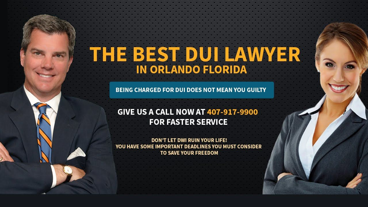 Are You Looking For The Best Dui Lawyer In Orlando Florida Area Who Can Help You Been Arrested For Dwi There Are