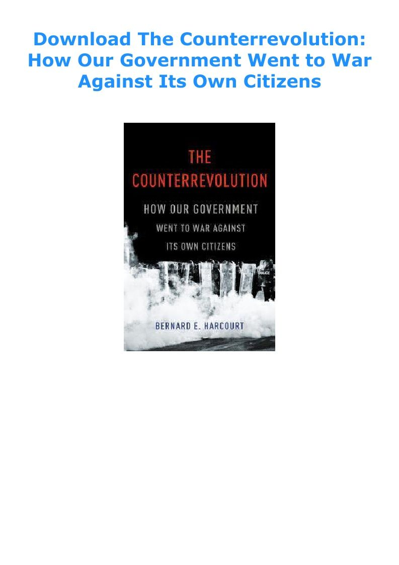 How Our Government Went to War Against Its Own Citizens The Counterrevolution