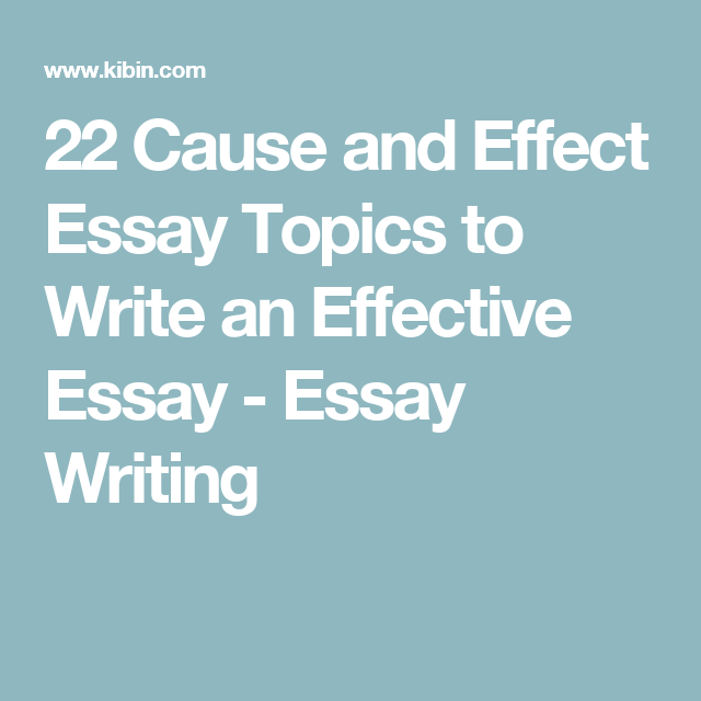 topics for cause and effect essay Writing a good cause and effect essay for college writing a cause and effect essay requires placing coherent set of ideas in an organized fashion in case of cause and effect essays which are generally used to assess the reasoning capability of students, it is very important to connect all the statements to make a.
