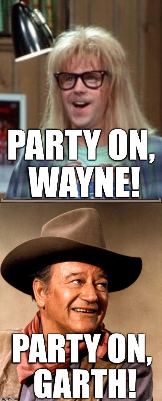 Party On Wayne Party On Garth Image Tagged In Garth Algar