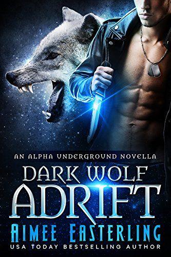 Dark Wolf Adrift Alpha Underground Book 0 By Aimee Easte Amazon Dp B01L2OPJBM Refcm Sw R Pi X Kc3lyb27QNVFP