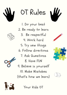 {A4+Poster}+OT+RULES++1.+Do+your+best+2.+Be+ready+to+learn+3.+Be+respectful+4.+Work+hard+5.+Try+new+things+6.+Follow+directions+7.+Ask++Questions+8.+Have+FUN+9.+Believe+in+yourself+10.+Make+mistakes+(that's+how+we+learn}++
