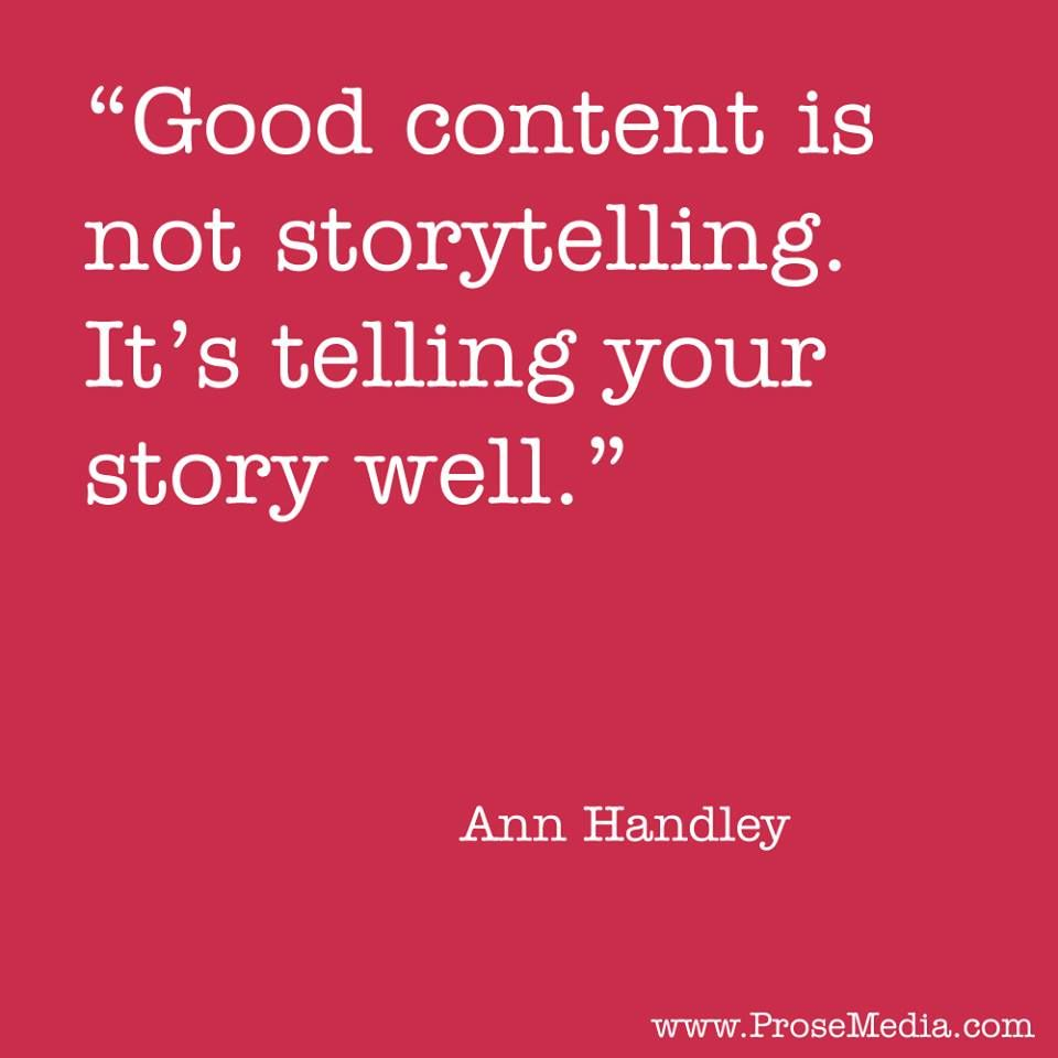 """Prose Quote"" - by Ann Handley (Author, speaker, Chief Content Officer at MarketingProfs). ProseMedia.com is a custom writing service for brands. We write content worth sharing."
