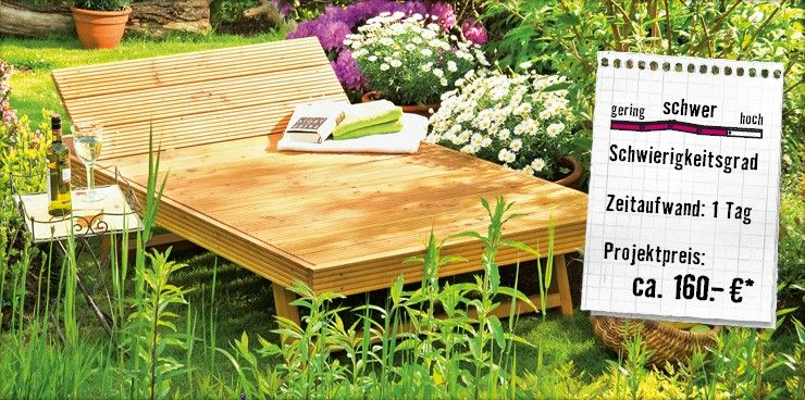 xxl gartenliege selber bauen hornbach preis ca 160 diy do it yourself selbstgemacht. Black Bedroom Furniture Sets. Home Design Ideas