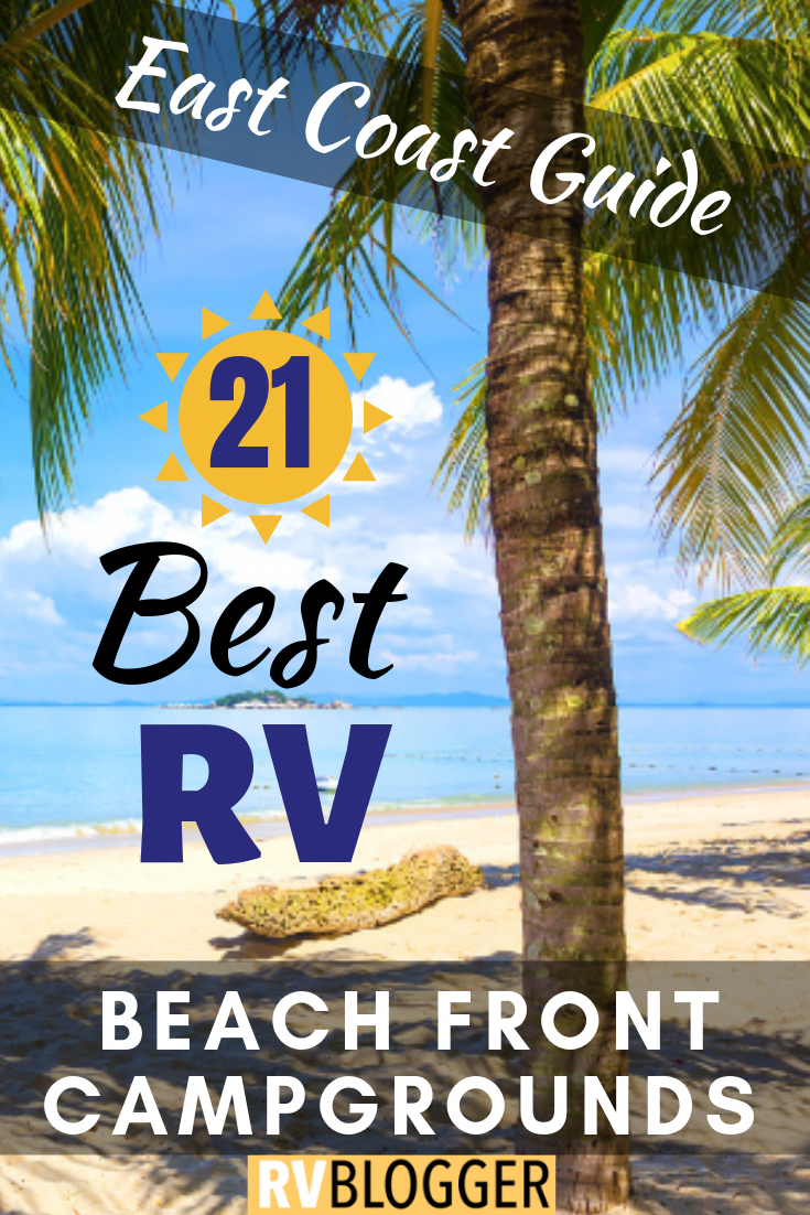 21 Best Rv Campgrounds On The Beach East Coast Guide Rvblogger Rv Campgrounds Beach Camping Camping Trips