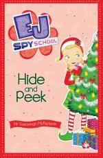 Hide and Peek : The EJ Spy School Series : Book 6 - Susannah McFarlane