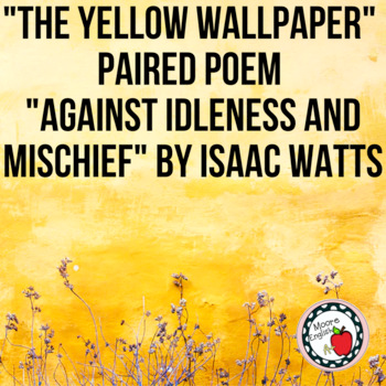 """""""The Yellow Wallpaper"""" Paired Poem """"Against Idleness and"""