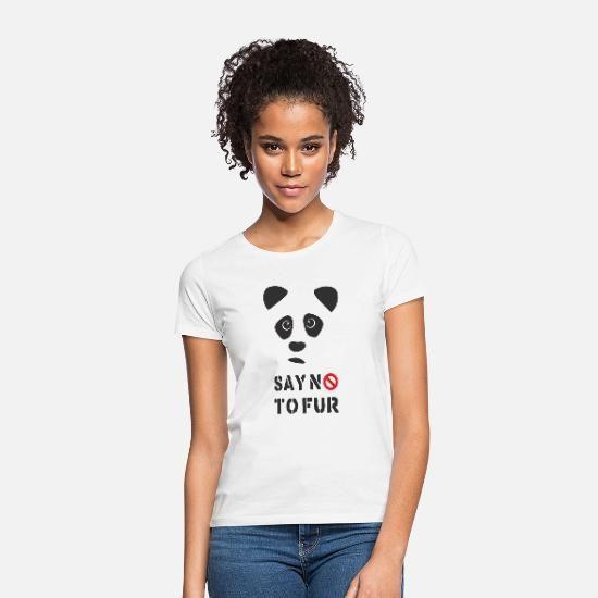 SAG NEIN ZU PELZ Trauriger Panda Bär Frauen T-Shirt - Weiß SAG NEIN ZU PELZ Trauriger Panda Bär Frauen T-Shirt.