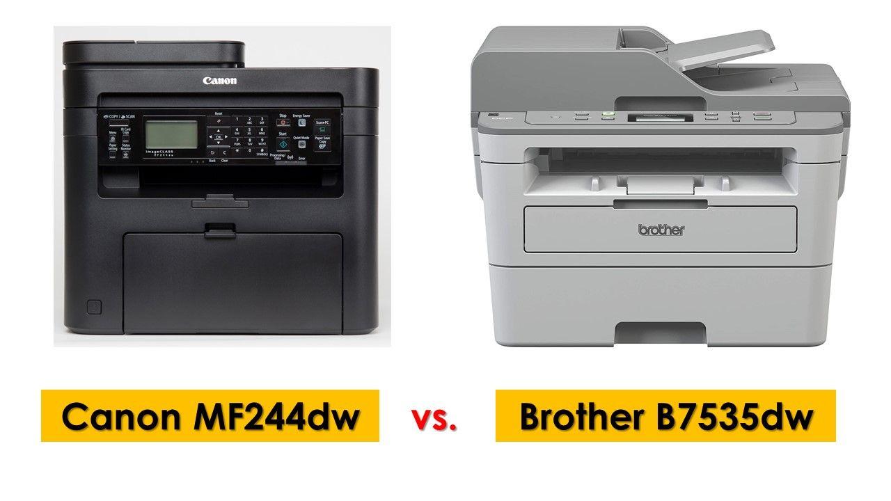 Canon mf244dw vs brother b7535dw laser printer