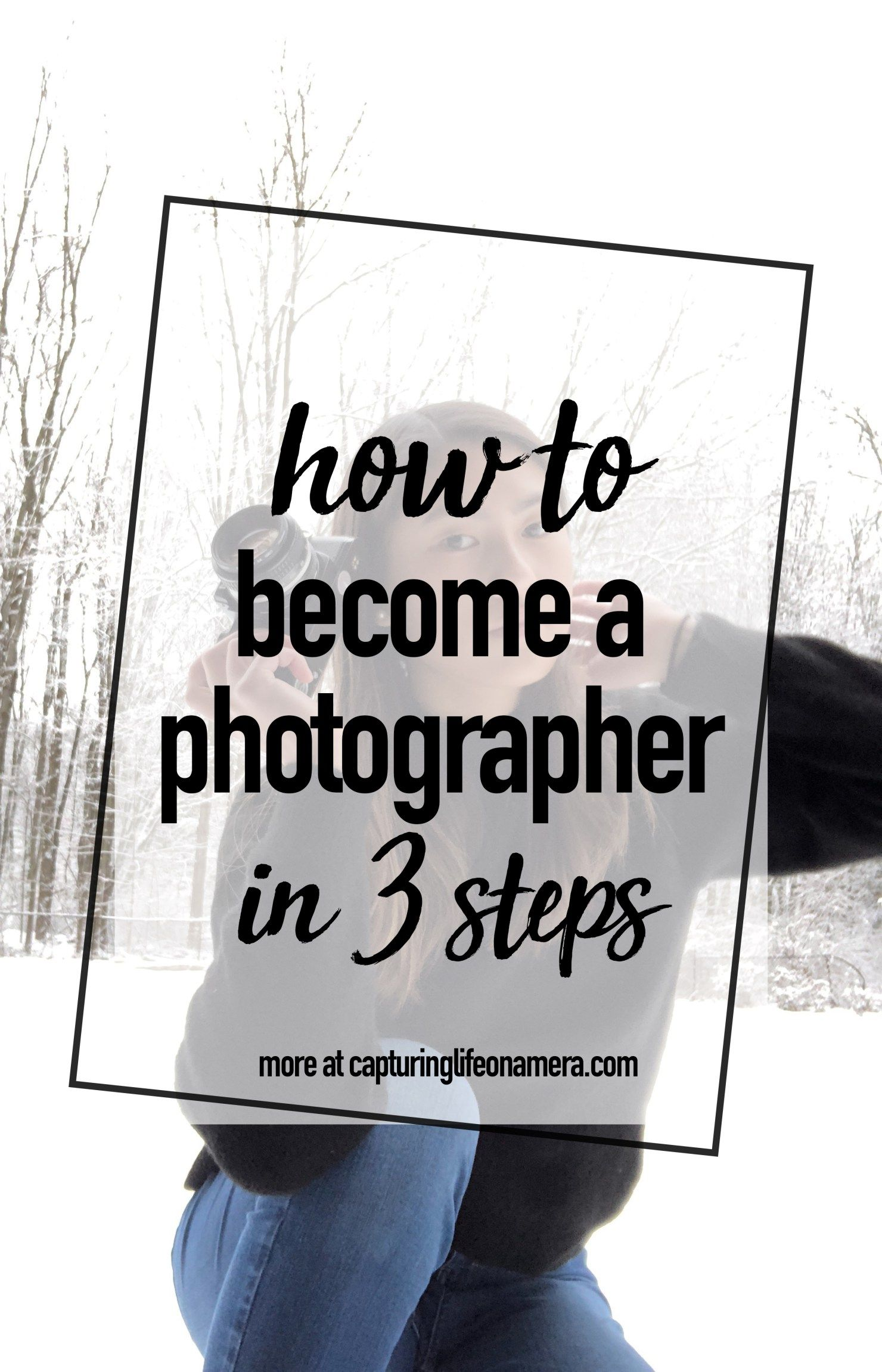 Capturing Life On Camera - How to Become a Photographer in 3 Steps - Capturing Life On Camera