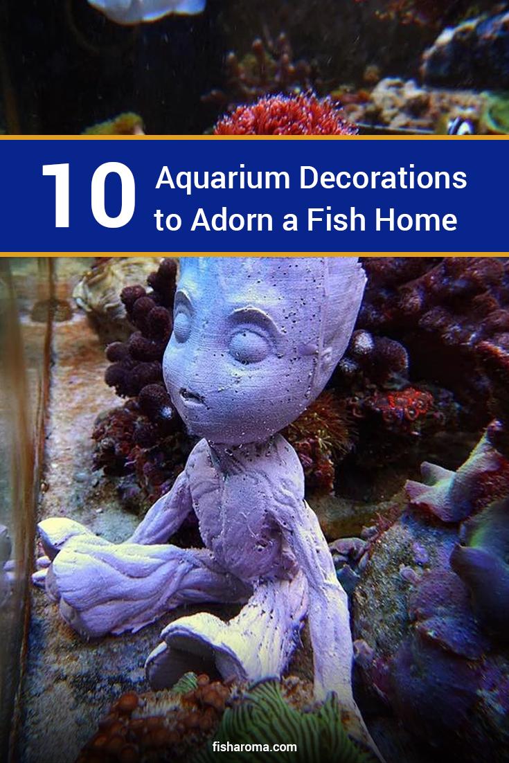 10 Aquarium Decorations To Adorn A Fish Home Aquarium Decorations Home Aquarium Aquarium