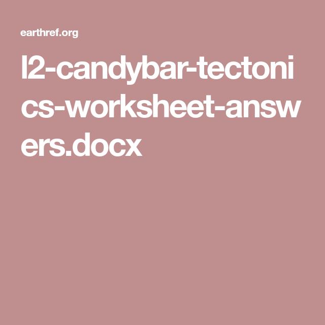 L2 Candybar Tectonics Worksheet Answerscx Ms Dexter Science