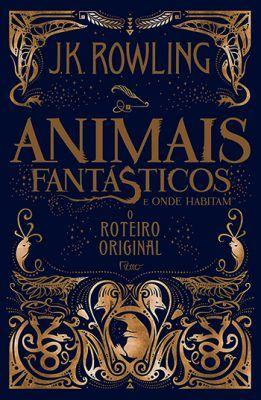 Animais Fantasticos E Onde Habitam O Roteiro Original Esta Em