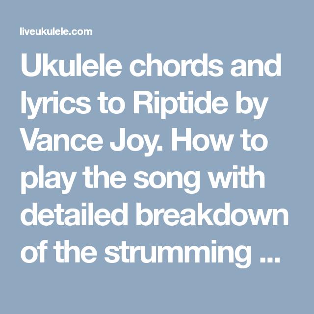 Riptide Ukulele Chords By Vance Joy Its Tunes For My Uke