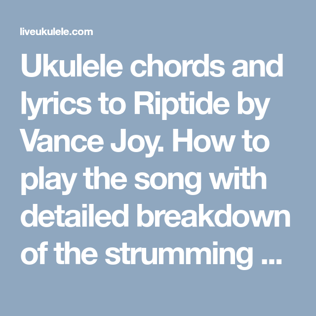 Riptide Ukulele Chords By Vance Joy Vance Joy Songs And Song Sheet