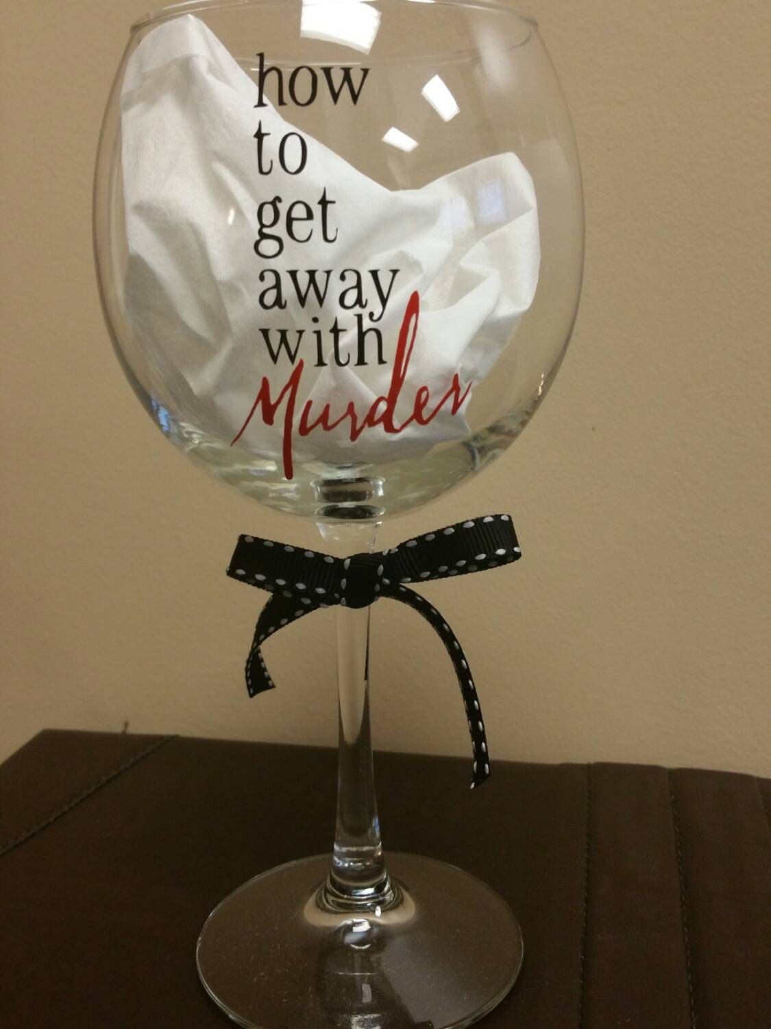 87b76bf59bb How To Get Away With Murder Wine Glass by CountryGalGA on Etsy ...