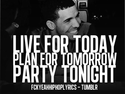 Live For Today Plan For Tomorrow Party Tonight Picture