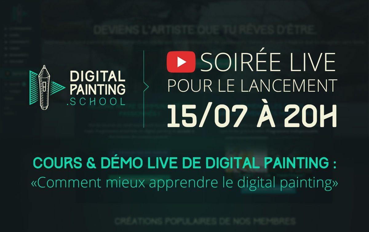 Lancement de DigitalPainting.school le 15/07 ! Soirée live avec surprise !