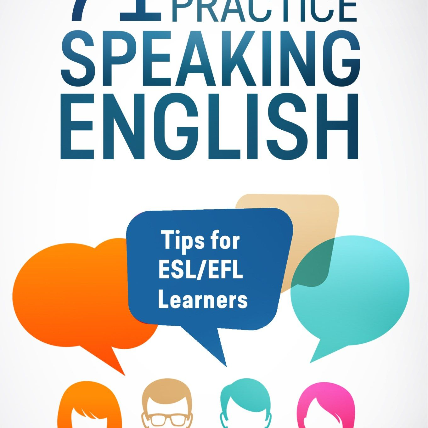 71 Ways To Practice Speaking English Tips For Esl Efl