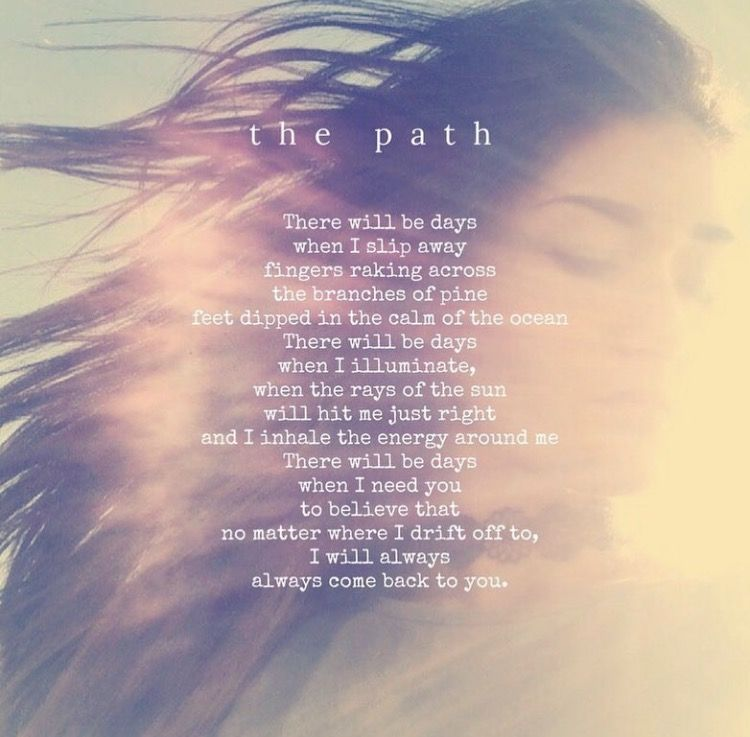 The Path Poetry Words To Live By Life Is Beautiful Poetry Words