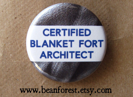 certified blanket fort architect pinback by beanforest Build a Fort Kit (look for them search zJayne on Etsy! & Certified blanket fort architect - 1.25