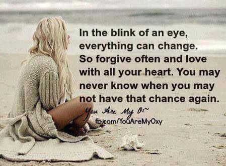 In the blink of an eye, everything can change. Living this every day.