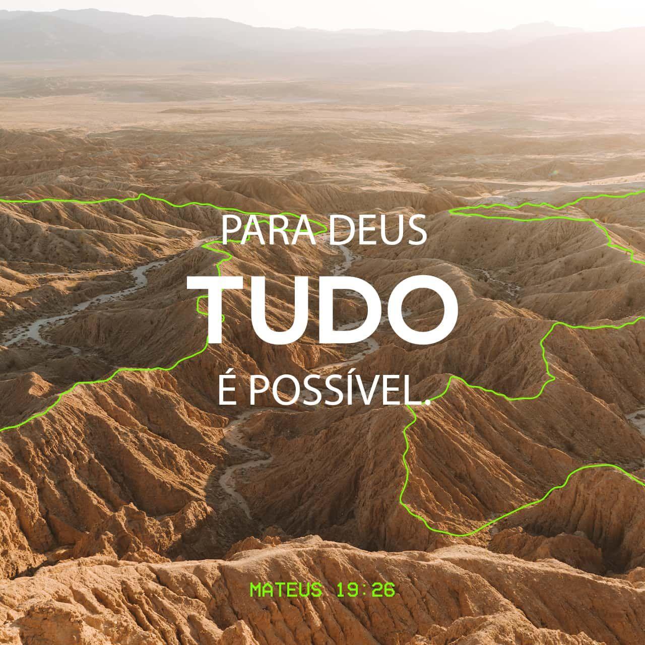 Mateus 19 26 Jesus Olhou Para Eles E Respondeu Para Os Seres Humanos Isso Não é Possível Mas Para Deus Tudo é Possível Nova Tra Jesus Bible Apps Bible