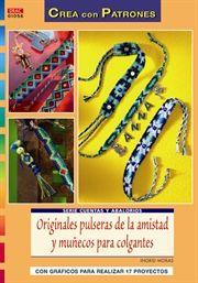 Originales pulseras de la amistad y muñecos para colgantes
