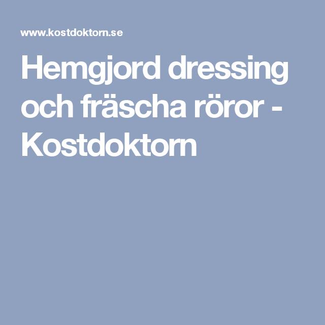 Hemgjord dressing och fräscha röror - Kostdoktorn
