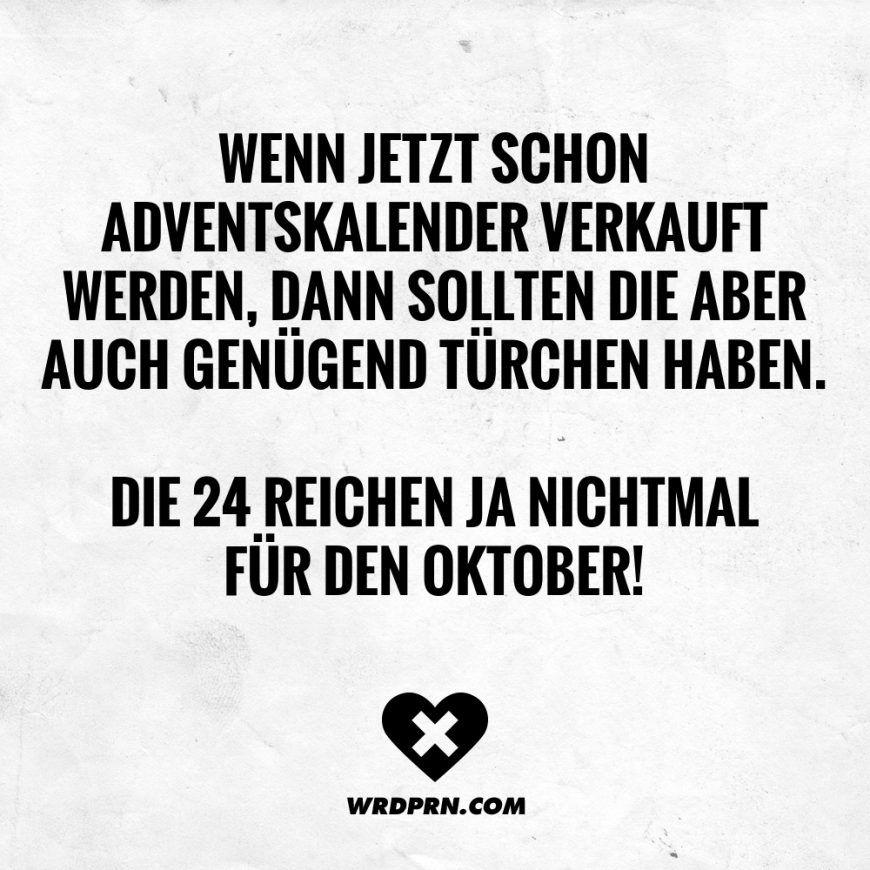 Wenn jetzt schon Adventskalender verkauft werden, dann sollten die aber auch genügend Türchen haben. Die 24 reichen ja nichtmal für den Oktober! - VISUAL STATEMENTS