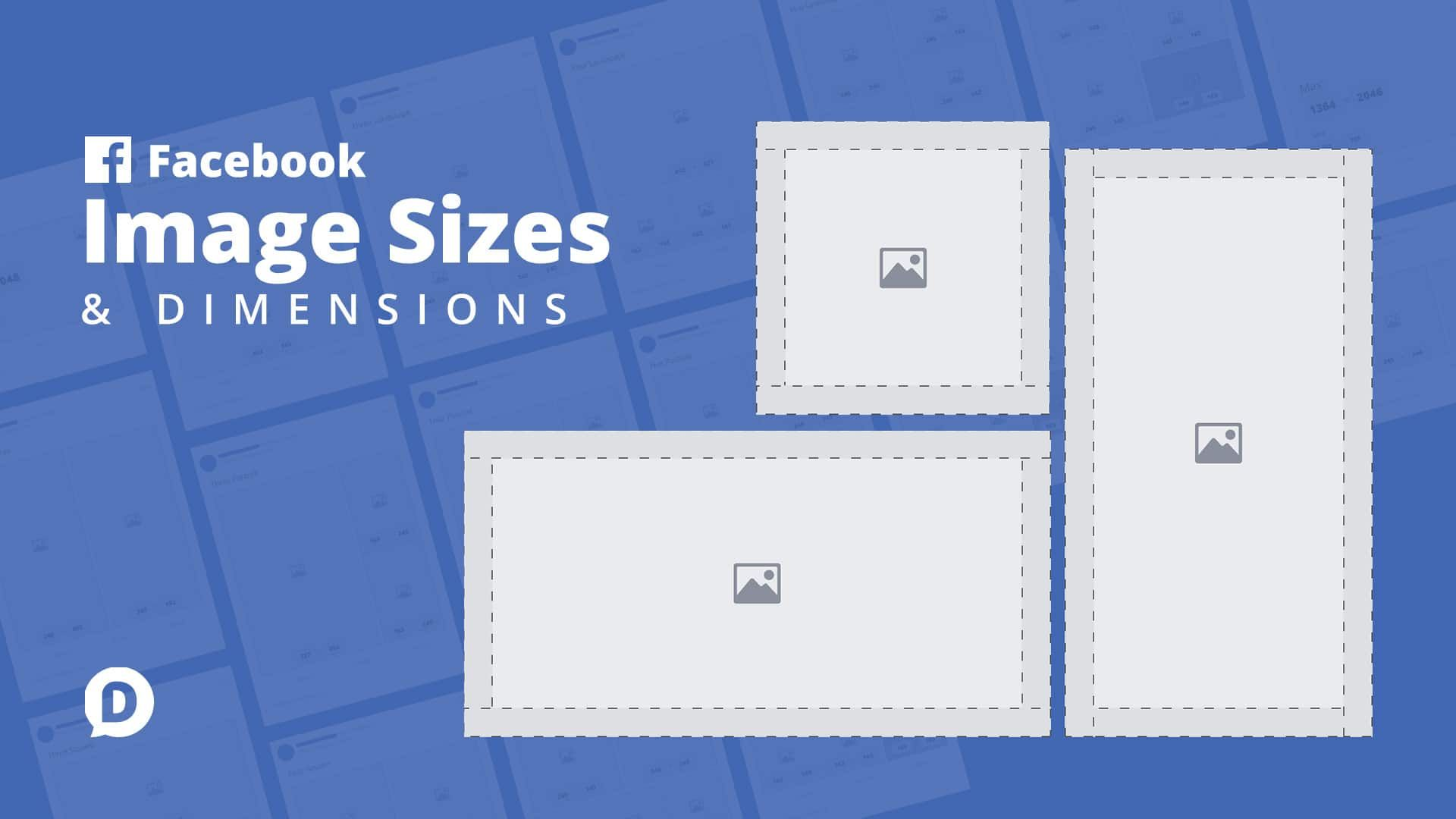 Facebook Image Sizes Dimensions Everything You Need To Know Facebook Image Sizes Facebook Image Banner Sizes