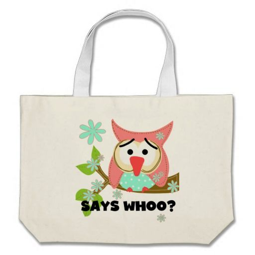 Says Whoo Owl Canvas Bags