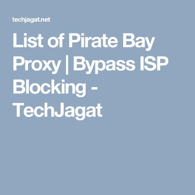 List of Pirate Bay Proxy | Bypass ISP Blocking - TechJagat