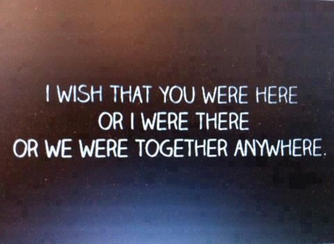 i miss you we were together quotes | ... Here Or I Were There Or ...