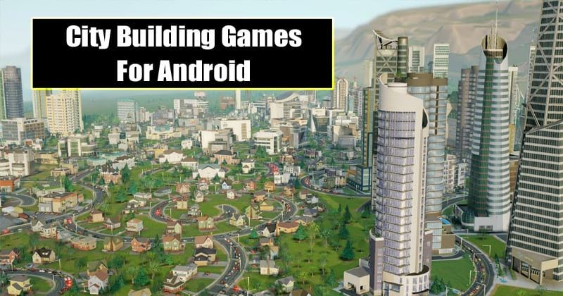 15 Best City Building Games For Android In 2020 With Images City Building Game Building Games City Buildings