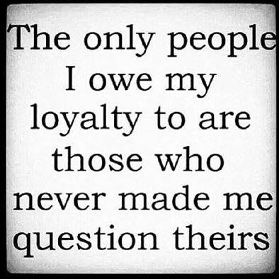 True Loyalty is a two way street | Awesome Quotes & Sayings