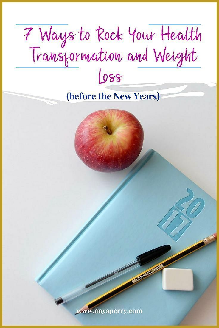 7 Ways to Rock Your Health Transformation and Weight Loss (before the New Years)        7 Ways to Ro...