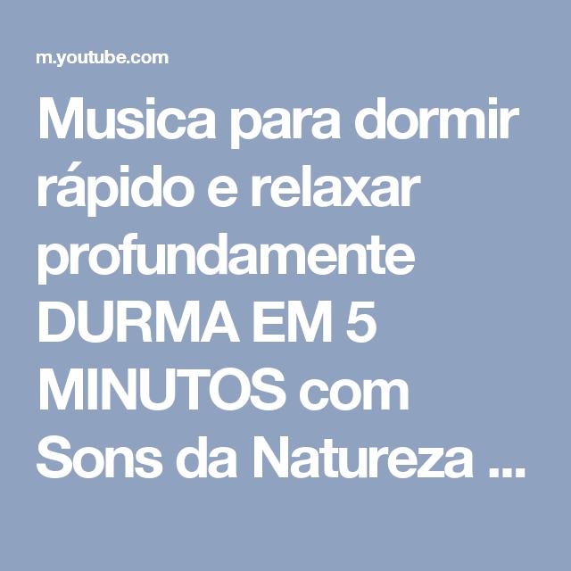 Musica para dormir rapido e relaxar durma em 5 minutos