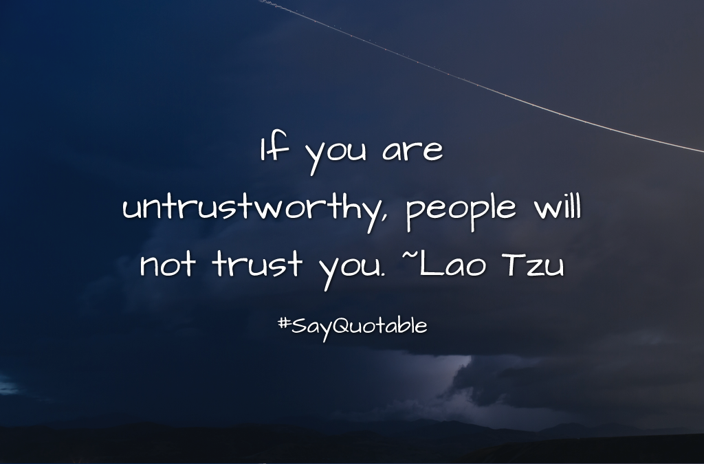 Attrayant Quotes About If You Are Untrustworthy, People Will Not Trust You. ~Lao Tzu