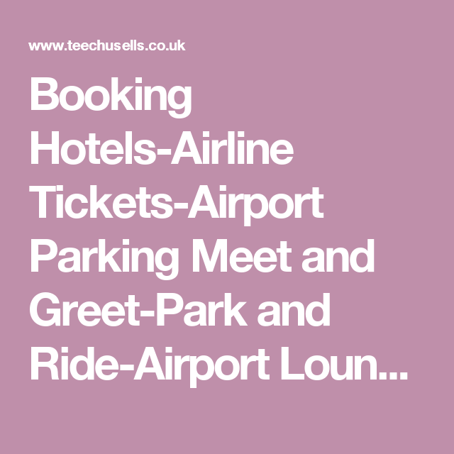 Booking hotels airline tickets airport parking meet and greet park booking hotels airline tickets airport parking meet and greet park and ride m4hsunfo
