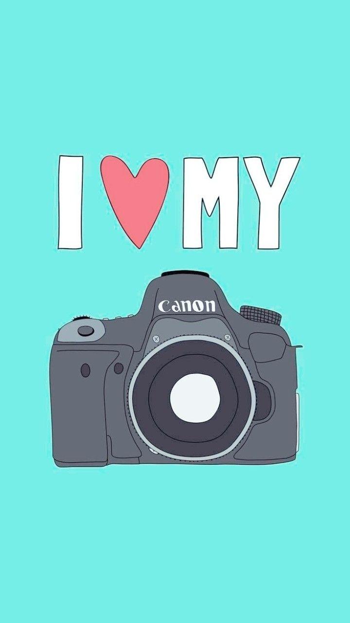 I Love My Camera Canon Wallpaper Photography Blue Wallpaper